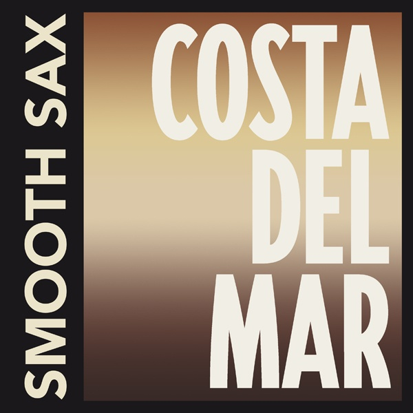 Costa Del Mar – Smooth Sax